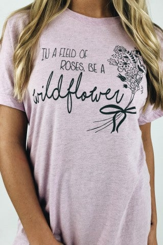 Be A Wildflower Tee