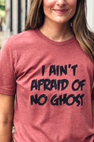 I Ain't Afraid of No Ghost Tee
