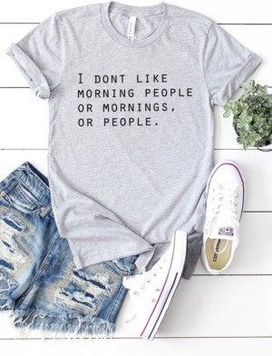 I don't like mornings Tee