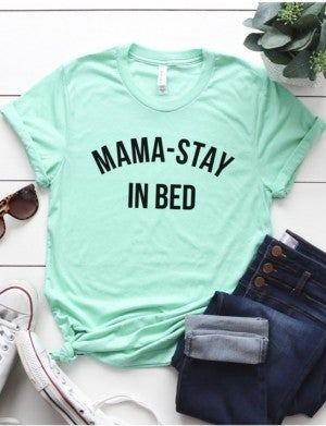 Mama Stay in Bed