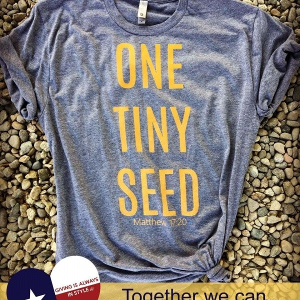 One Tiny Seed- Texas Relief Fund Unisex Tee
