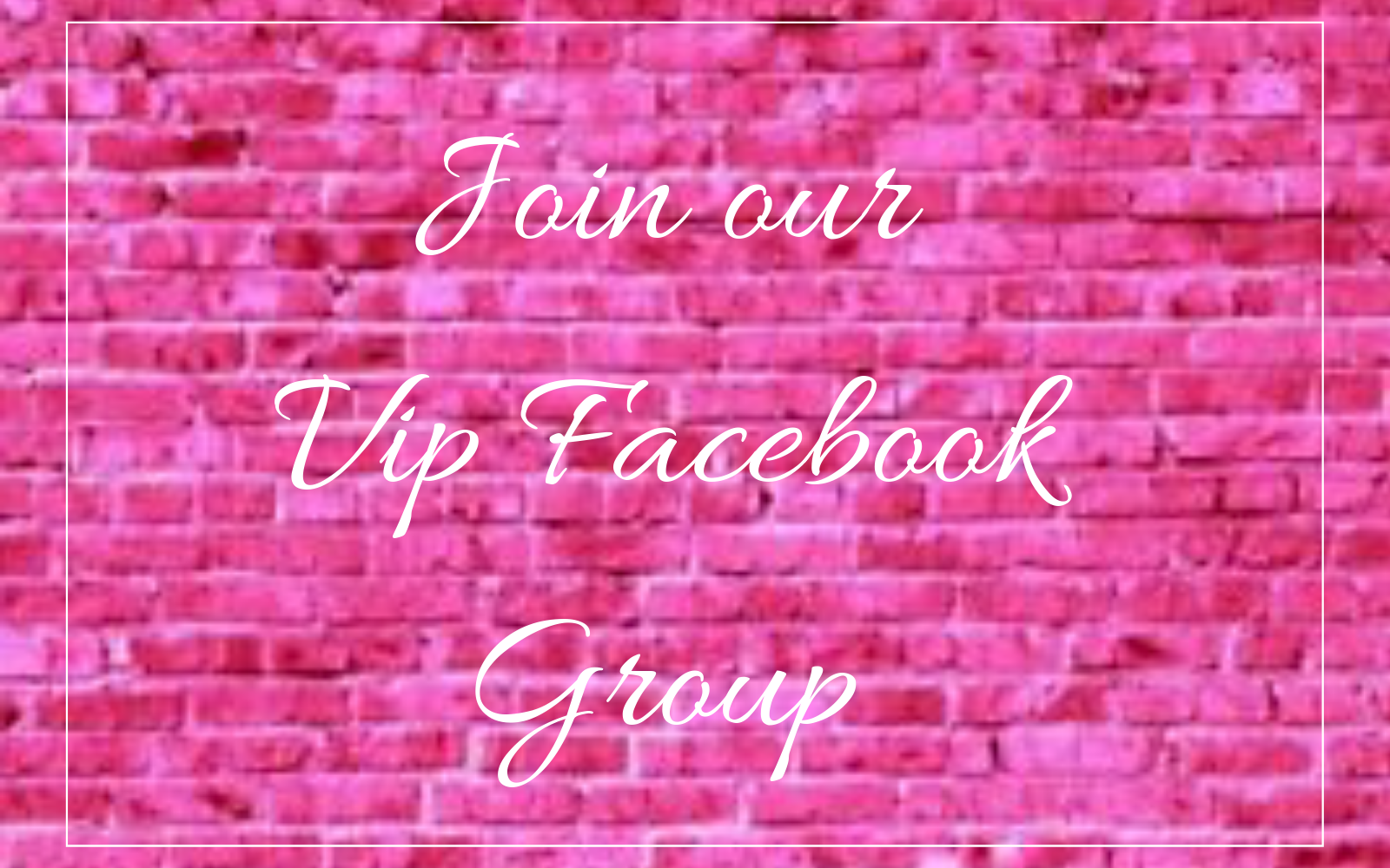 Join our VIP FB Group