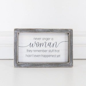 Never Anger a Woman Framed Sign
