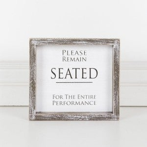 Please Remain Seated.... Wooden Sign