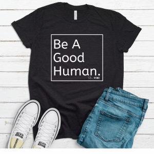 Be A Good Human | Graphic Tee