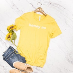 """Honey No"" Tee"