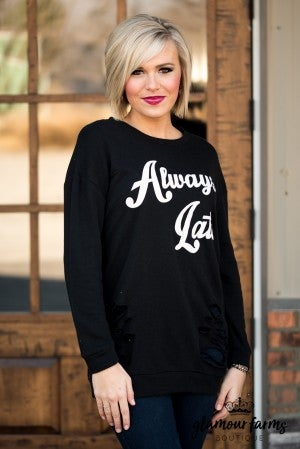 **Daily Deal** Always Late Distressed Sweatshirt