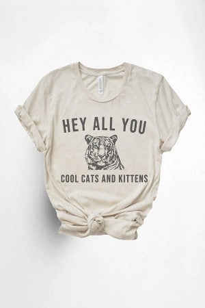 Hey All You Cool Cats + Kittens Tee (All Sizes) 2 Colors
