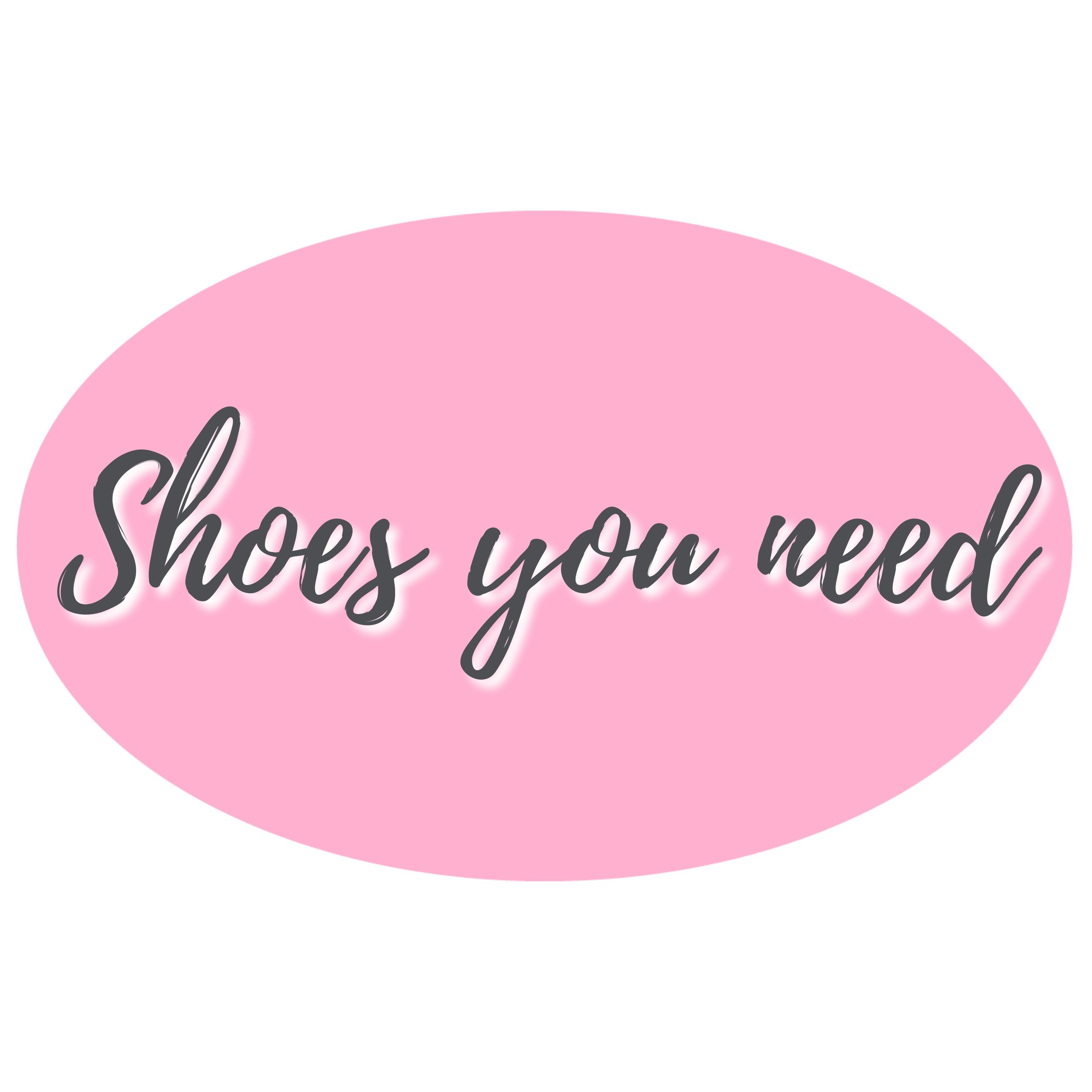 Shoes You Need