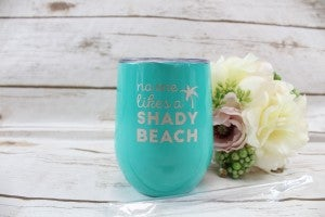 No One Likes A Shady Beach 12oz Wine Tumbler