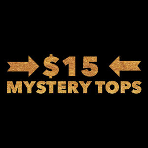 $15 MYSTERY TOP!
