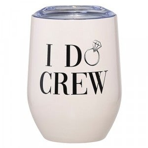 I Do Crew Wine Tumbler *Final Sale*