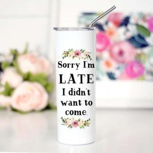 Sorry Im Late Tall Travel Cup