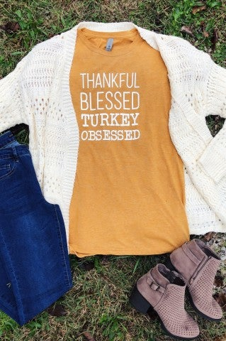 Limited Edition - Thankful Blessed Turkey Obsessed