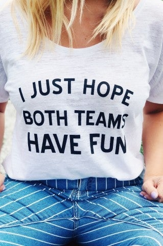 Both Teams Have Fun Tee