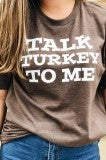 Talk Turkey To Me Tee