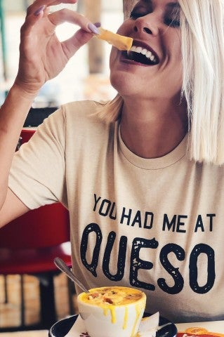 VIP- You Had Me At Queso