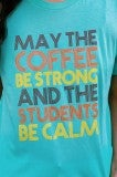 Coffee Strong Student Calm Tee