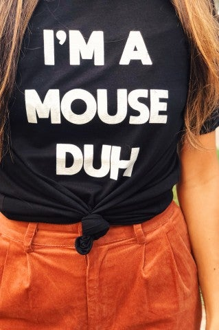 I'm A Mouse Tee