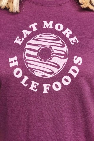 Eat More Hole Foods Tee