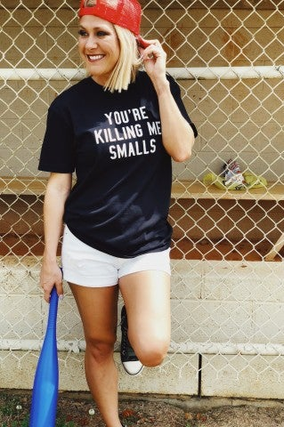You're Killing Me Smalls Tee- Black