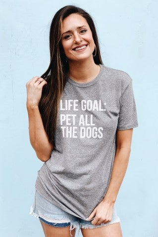 Life Goal: Pet All Dogs Tee