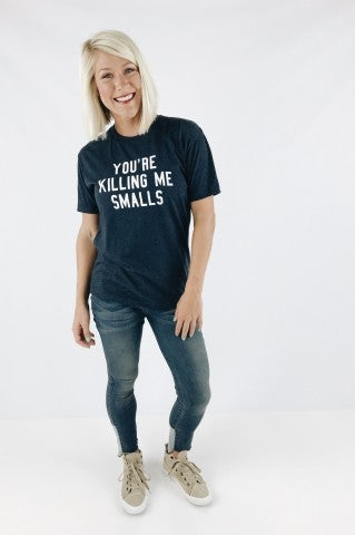 You're Killing Me Smalls Tee- Navy