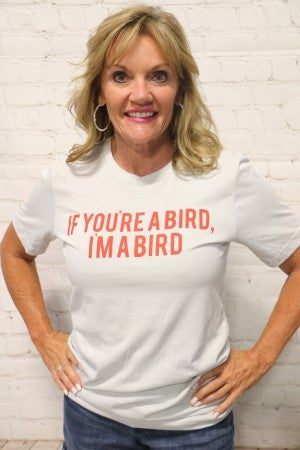 If You're A Bird, I'm A Bird Graphic Tee in Gray - Sizes 4-20