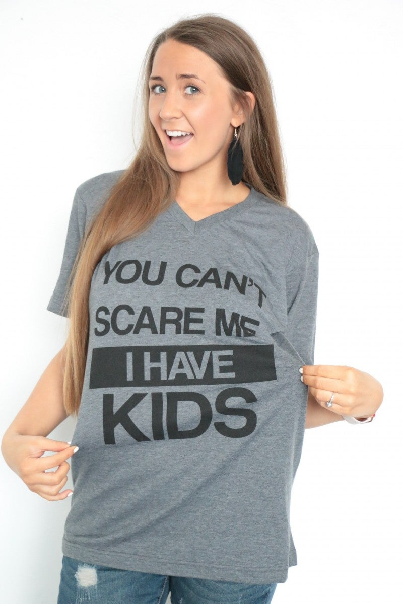 You Can't Scare Me I Have Kids Graphic Tee - Sizes 4-18