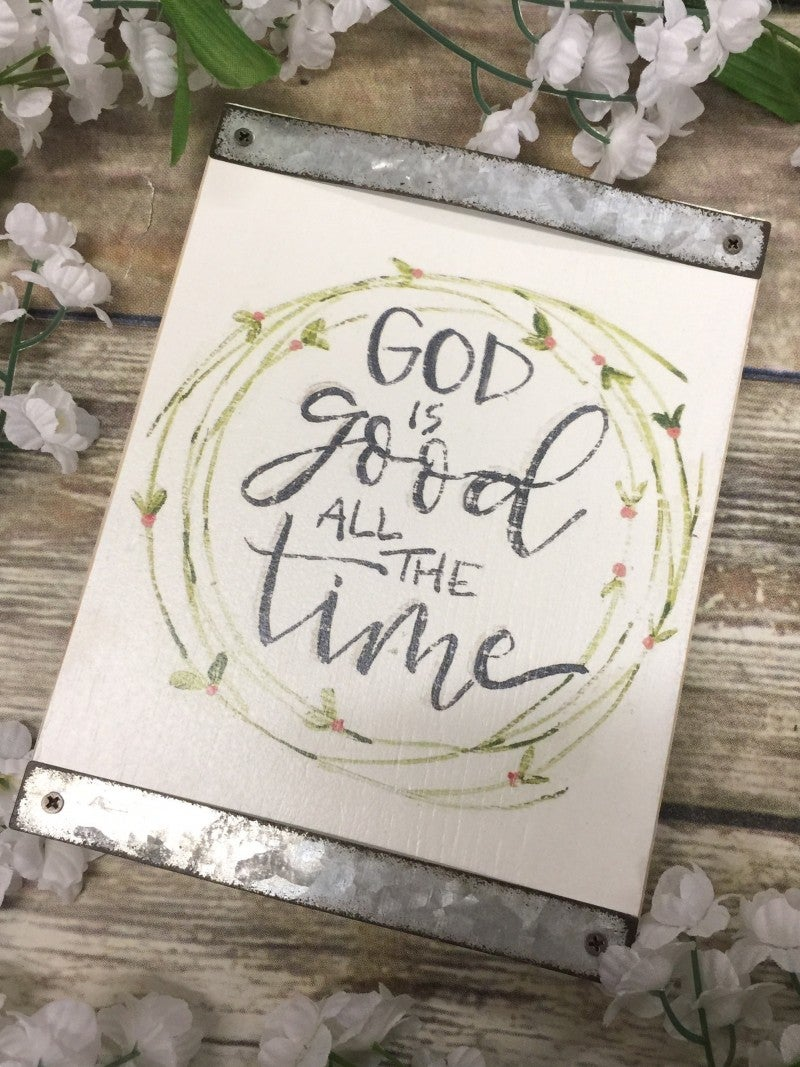 God Is Good All The Time Wooden Block Sign
