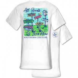 SOUTHERN COUTURE ALL ROADS LEAD HOME TSHIRT