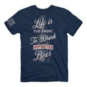 MEN'S BUCK WEAR LIFE IS TO SHORT TO DRINK IMPORTED BEER TEE SHIRT
