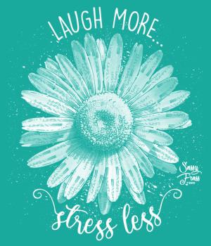 SASSY FRASS LAUGH MORE STRESS LESS