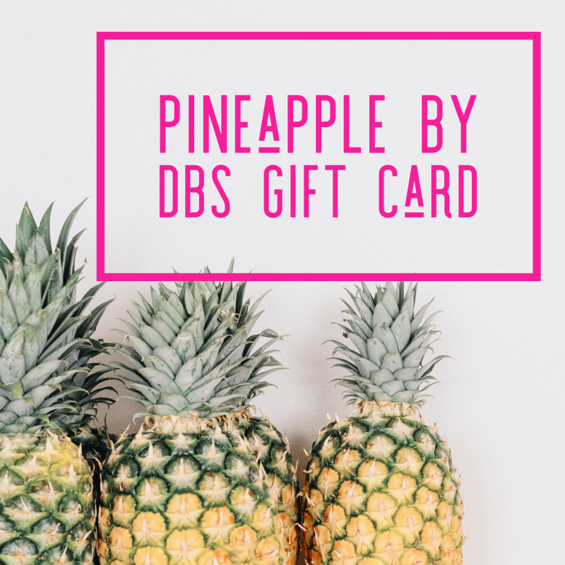 Pineapple by DBS Gift Card