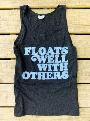 Floats Well With Others Tank