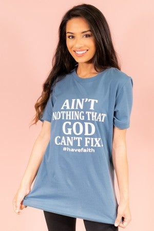 God Can Fix Graphic Tee