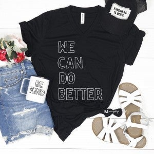 We Can Do Better V-neck Graphic Tee