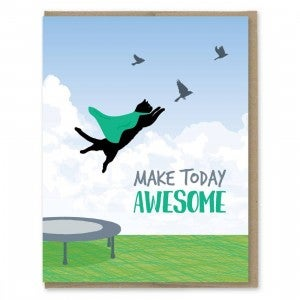Make Today Awesome Card