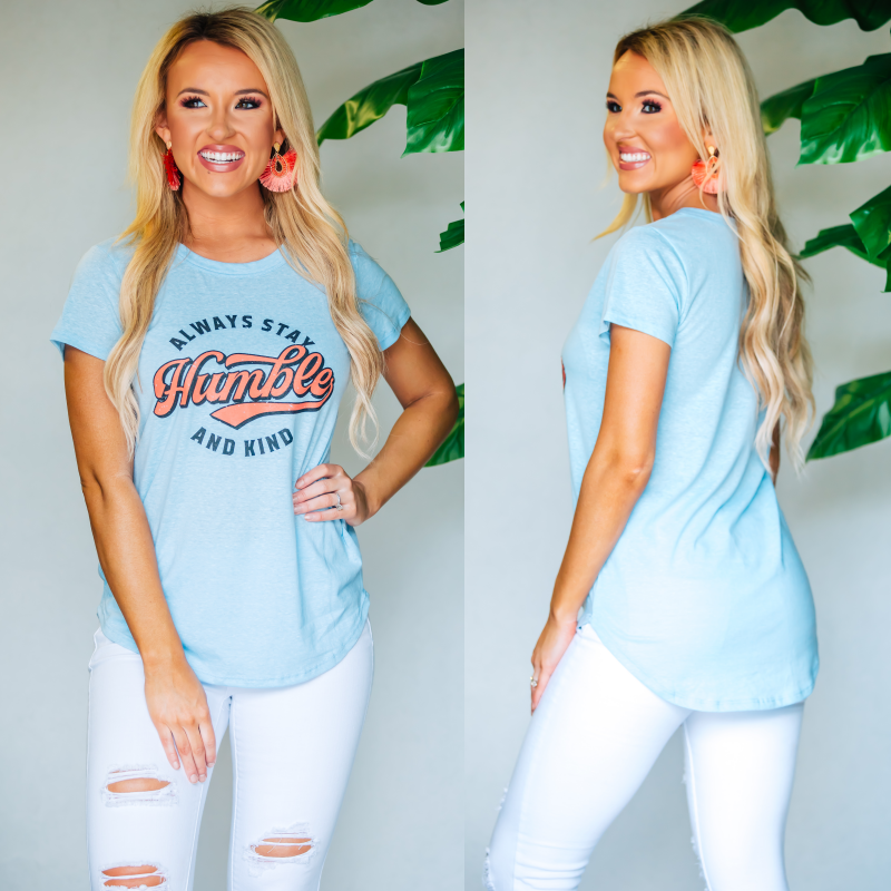 Always Stay Humble And Kind Tee- Light Blue