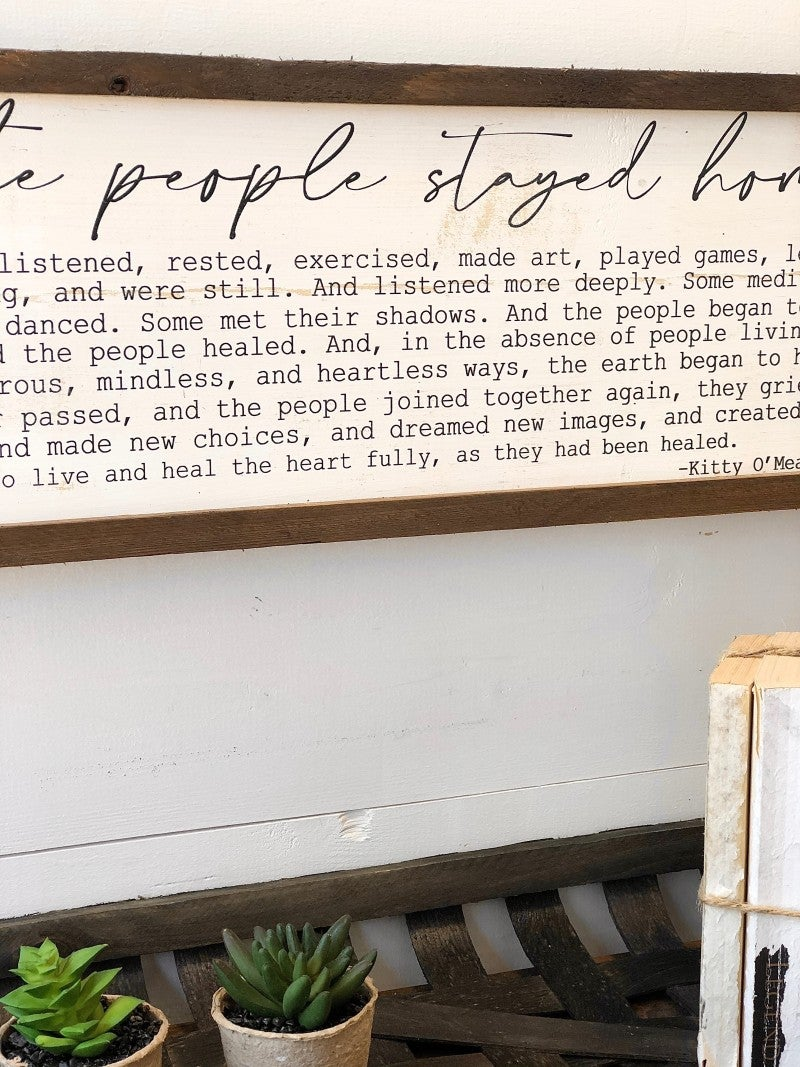 """And The People Stayed Home"" Wood Framed Sign"