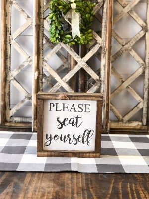 """Please Seat Yourself"" Framed Wood Sign"