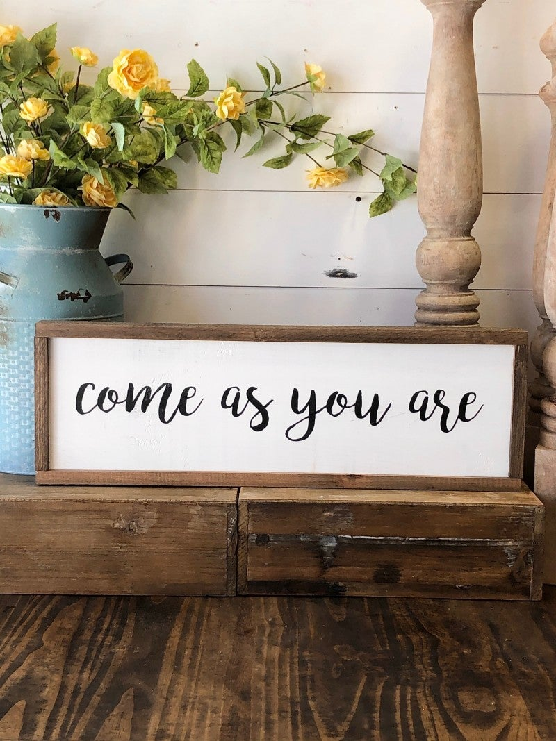 """Come As You Are"" Framed Wood Sign"