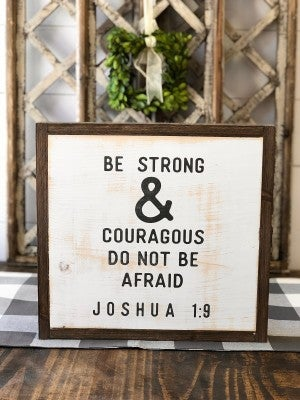 """Be Strong & Courageous"" Framed Wood Sign"