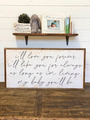 I'll Love You Forever, I'll Like You For Always Nursery Sign
