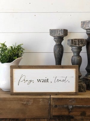 """Pray, Wait, Trust"" Framed Wood Sign"