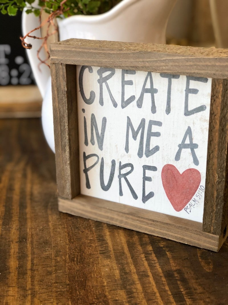 """Create In Me A Pure Heart"" Framed Wood Sign"
