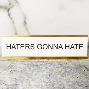 Haters Gonna Hate - Mini Mantra