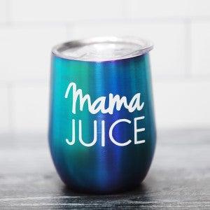 Mama Juice - 12 oz tumbler