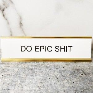 Do Epic Shit - Mini Mantra