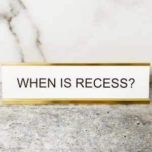 When Is Recess? - Mini Mantra